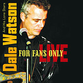 Play & Download For Fans Only Live by Dale Watson | Napster