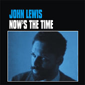 Now's the Time by John Lewis