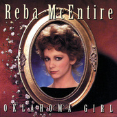 Play & Download Oklahoma Girl by Reba McEntire | Napster