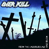 Play & Download From The Undergroud & Below by Overkill | Napster
