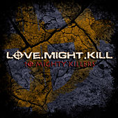 Play & Download 10 Mighty Killers by Love.Might.Kill | Napster