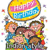 Play & Download Happy Birthday - Indian Style by Kidzone | Napster