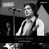 Play & Download Live At Rockpalast (Live at Loreley 28.08.1982, at WDR Studio L Cologne 03.07.1976 and at Maifestspiele Wiesbaden 06.05.1979) by Frankie Miller | Napster