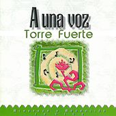 Play & Download A una Voz by Torre Fuerte | Napster