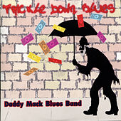 Play & Download Trickle Down Blues by Daddy Mack Blues Band | Napster