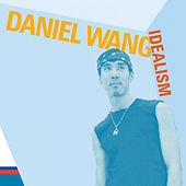 Play & Download Idealism 2005 by Daniel Wang | Napster