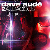 2 Audacious Mix CD - Continuous Mix by Dave Aude