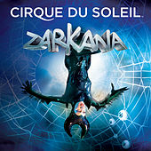 Play & Download Zarkana by Cirque du Soleil | Napster