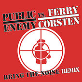 Play & Download Bring The Noise Remix by Public Enemy | Napster
