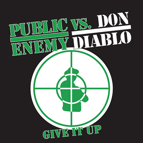 Give It Up by Public Enemy