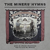 Play & Download The Miners' Hymns by Johann Johannsson | Napster