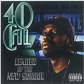 Play & Download Leader of the New School by 40 Cal | Napster