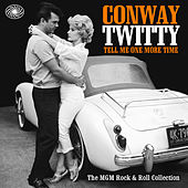 Play & Download Tell Me One More Time: The MGM Rock & Roll Collection by Conway Twitty | Napster