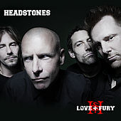 Play & Download Love + Fury by Headstones | Napster