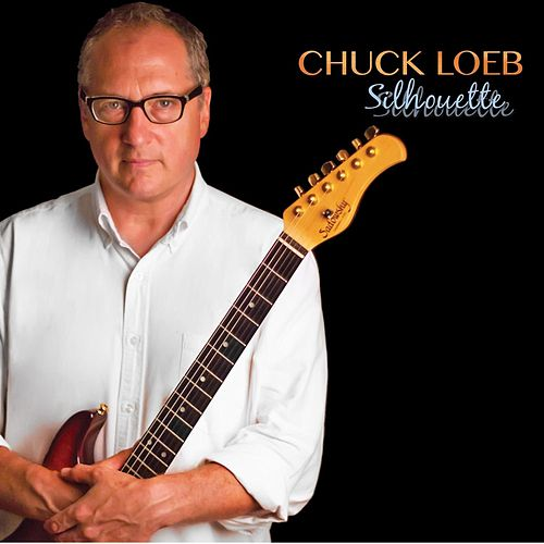 Play & Download Silhouette by Chuck Loeb | Napster