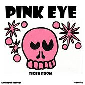Pink Eye by Tiger Room