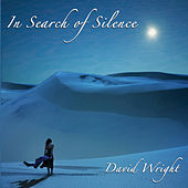 Play & Download In Search of Silence by David  Wright | Napster