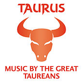 Play & Download Taurus – Music by the Great Taureans by Various Artists | Napster