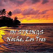 Play & Download Noche, Los Tres by 101 Strings Orchestra | Napster
