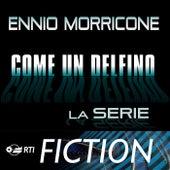 Come un Delfino - la Serie by Ennio Morricone