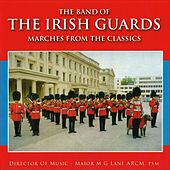 Play & Download Marches From The Classics by The Band Of The Irish Guards | Napster