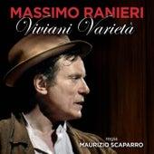 Play & Download Viviani Varieta' by Massimo Ranieri | Napster