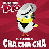 Play & Download Il Pulcino Cha Cha Cha by Pulcino Pio | Napster