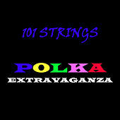 Polka Extravaganza by 101 Strings Orchestra