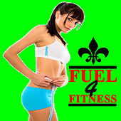Play & Download Fuel 4 Fitness (Aerobics, Cardio & Fitness @ The Best Electro House, Electronic Dance, EDM, Techno, House & Progressive Trance Music) by Various Artists | Napster