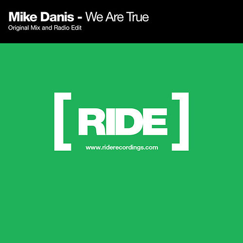 We Are True by Mike Danis