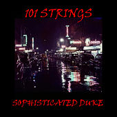 Sophisticated Duke by 101 Strings Orchestra