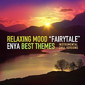 Play & Download Fairytale (Enya Best Themes - Instrumental Chill Versions) by Relaxing Mood | Napster