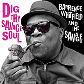 Dig Thy Savage Soul by Barrence Whitfield & The Savages