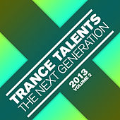 Trance Talents - The Next Generation 2013, Vol. 2 by Various Artists