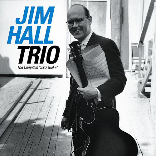 Play & Download The Complete Jazz Guitar (Bonus Track Version) by Jim Hall | Napster