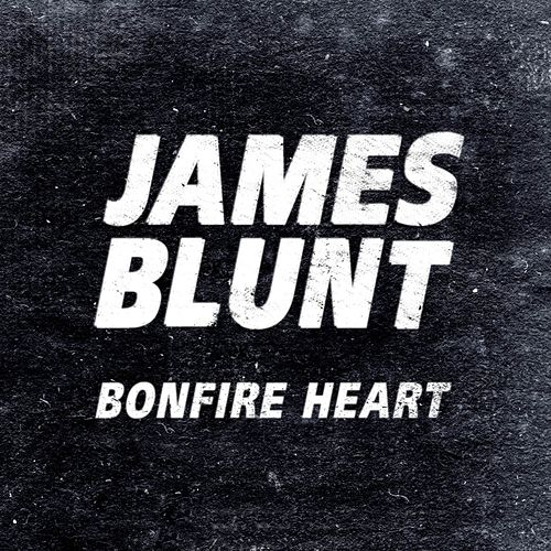Play & Download Bonfire Heart by James Blunt | Napster