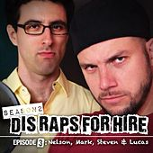 Play & Download Nelson, Mark, Steven & Lucas (Dis Raps for Hire) [Season 2] [Episode 3] (feat. Zach Sherwin) by Epiclloyd | Napster