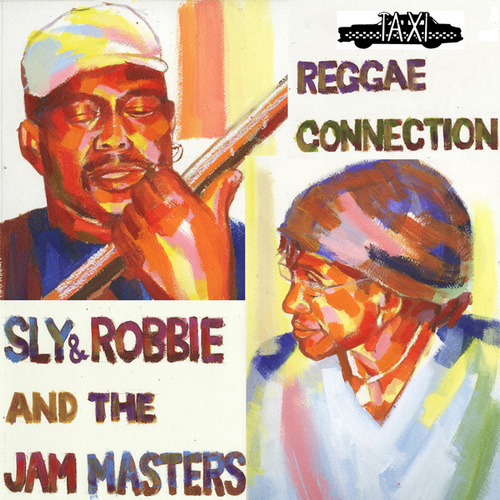 Play & Download Reggae Connection by Sly and Robbie | Napster