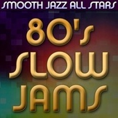 80's Slow Jams by Smooth Jazz Allstars
