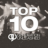 Play & Download Top 10 Generation Unleashed by Generation Unleashed | Napster