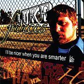 I'll Be Nicer When You Are Smarter by Luke Francis