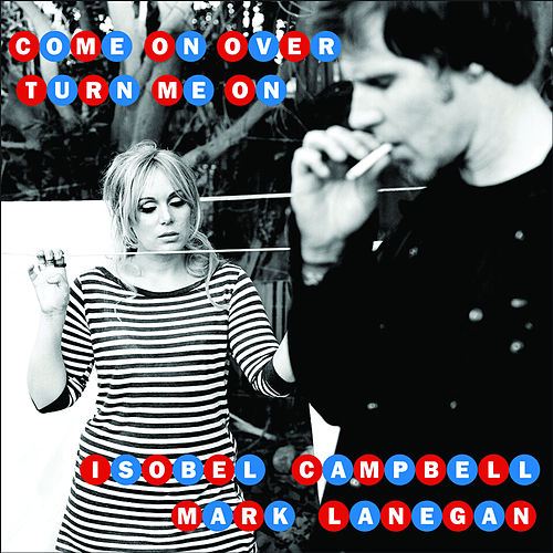 Come On Over (Turn Me On) von Isobel Campbell