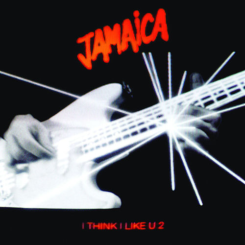 I Think I Like U 2 by Jamaica