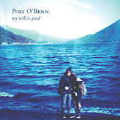 Play & Download My Will Is Good by Port O'Brien | Napster