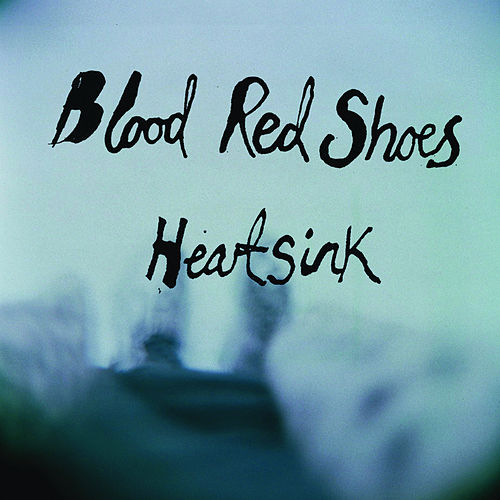 Play & Download Heartsink by Blood Red Shoes | Napster