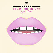 Comme Un Enfant (Remixes) by Yelle