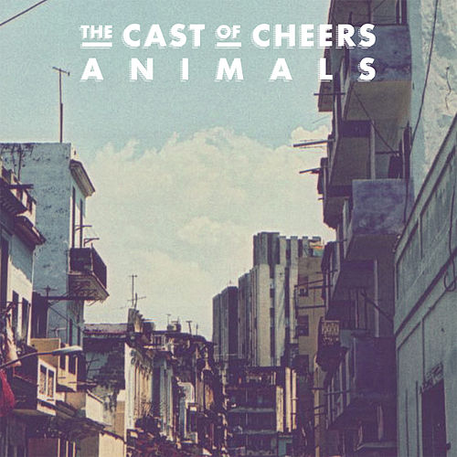 Play & Download Animals by The Cast of Cheers | Napster