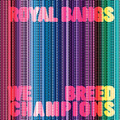 We Breed Champions by Royal Bangs
