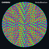 Play & Download Swim + Swim Remixes by Caribou | Napster
