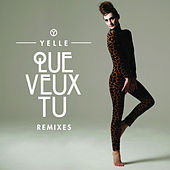 Play & Download Que Veux-Tu (Remixes) by Yelle | Napster